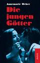 Annemarie Weber: Die jungen Götter Cover