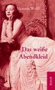 Victoria Wolff Das weiße Abendkleid Roman indiebookchallenge AvivA Verlag