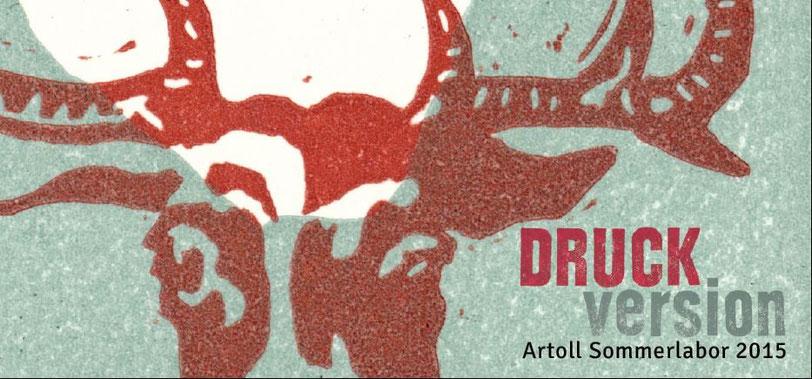 Ausstellung DRUCKversion Artoll Sommerlabor 2015
