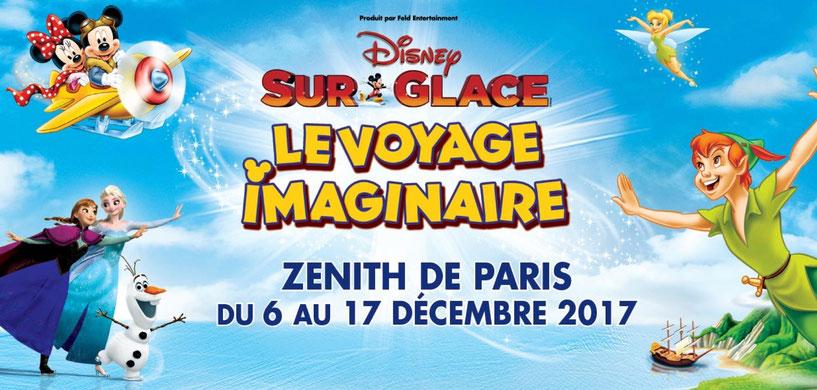 Disney sur Glace 2017 au Zénith de Paris le Voyage Imaginaire du 6 au 17 Décembre 2017