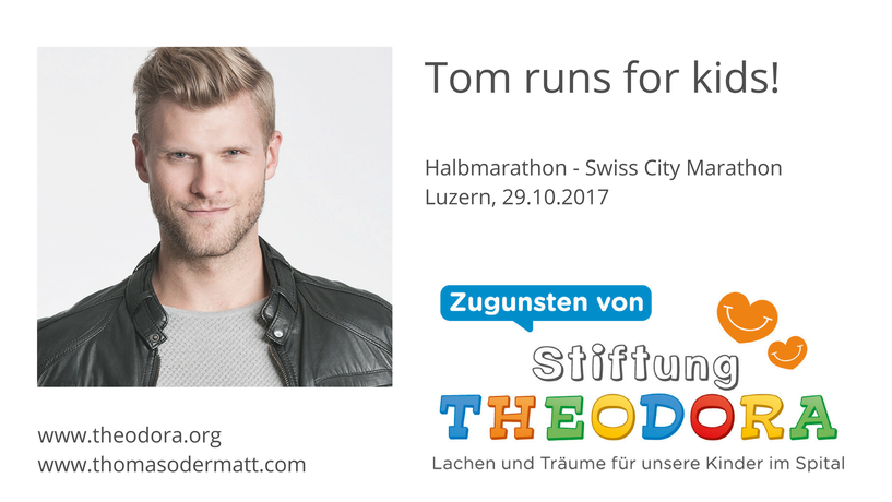 Tom Runs For Kids,  Moderator und Model Thomas Odermatt rennt Zugunsten der Theodora Stiftung am City Marathon 2017 in Luzern