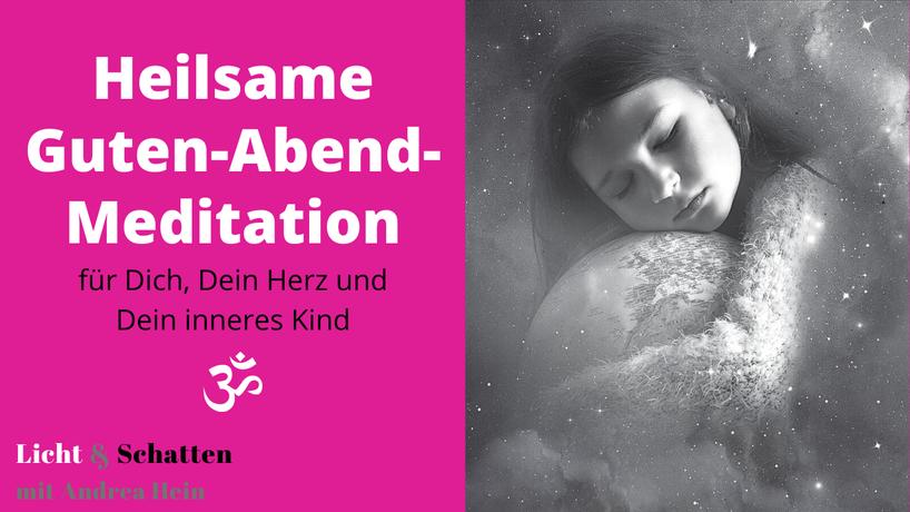 Heilsame Guten-Abend-Meditation für Dich, Dein Herz und Dein inneres Kind