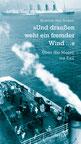 Kristine von Soden  »Und draußen weht ein fremder Wind ...« Über die Meere ins Exil Cover