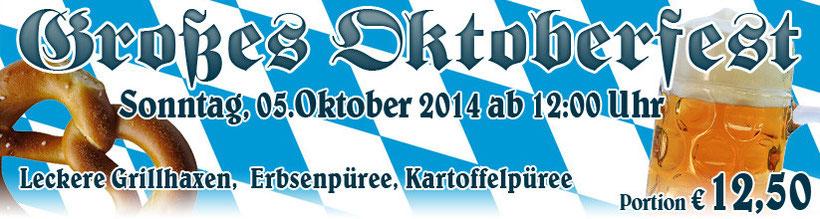 Großes Oktoberfest am Sonntag den 5.Oktober 2014 ab 12 Uhr