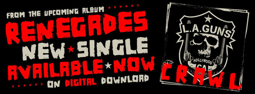 L.A. GUNS release their new single 'Crawl', out now on Golden Robot Records