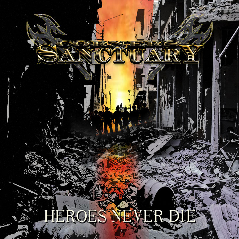 CORNERS OF SANCTUARY, Single, Album, Heroes Never Die, rockers and other animals, heavy metal