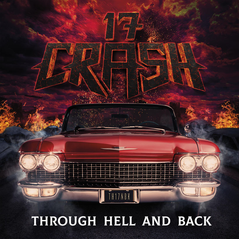 "The new album of 17 Crash titled ""Through Hell And Back"" is now available via Volcano Records & Promotion in digital version on all major online buying and streaming platforms such as Spotify, Deezer, iTunes and Amazon Music.  The new work of the 17 Crash"
