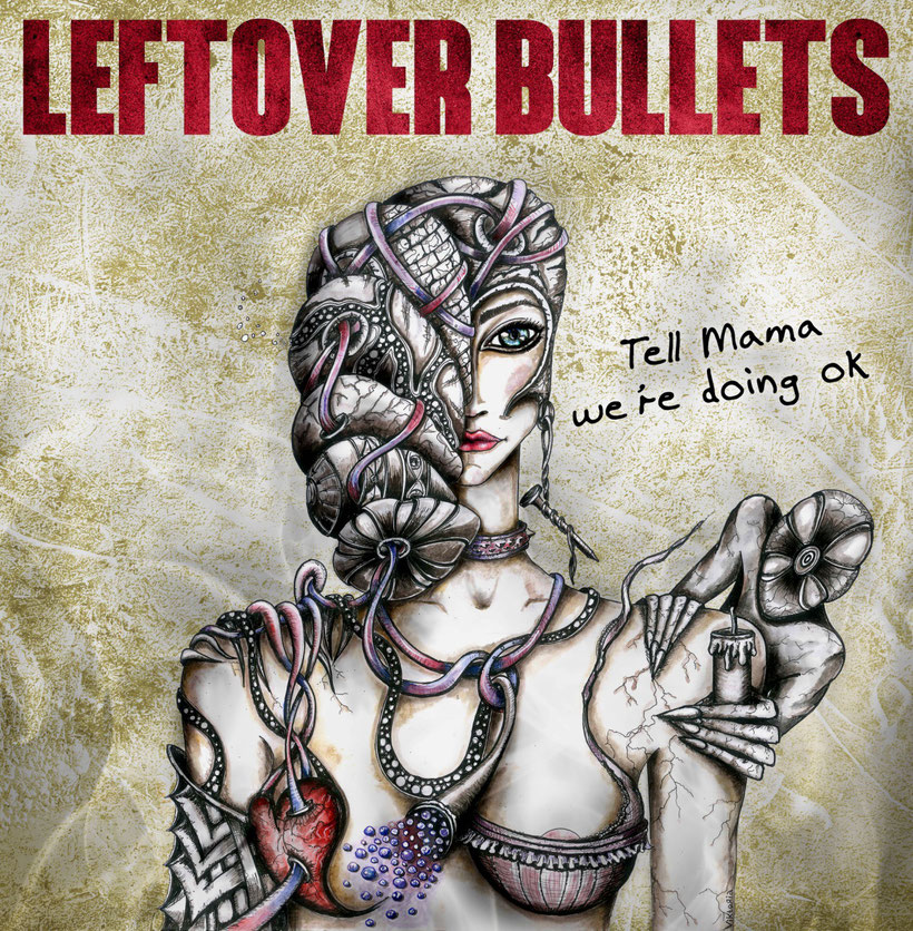 Leftover Bullets , cover, artwork, track list, new album, Tell mama we 're doing ok, Soldout music records