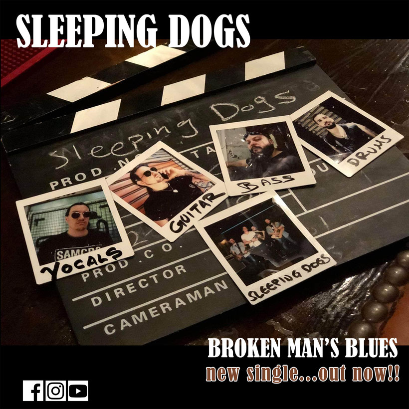 "SLEEPING DOGS –   new single ""Broken man's blues"" and Official video."