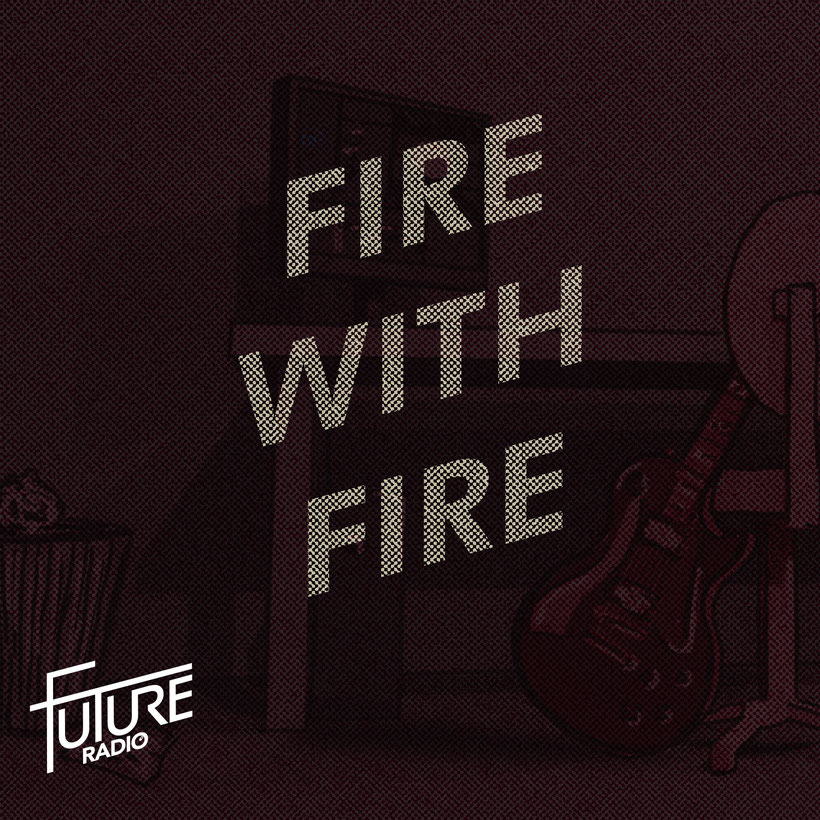 Future Radio,  single, Fire with Fire, rockers and other animlas