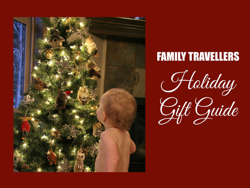 2015 Holiday Gift Guide for Travelling Families