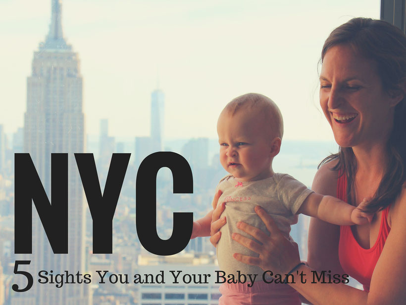 NYC: 5 Sights You and Your Baby Can't Miss. Read more at www.BabyCanTravel.com/blog