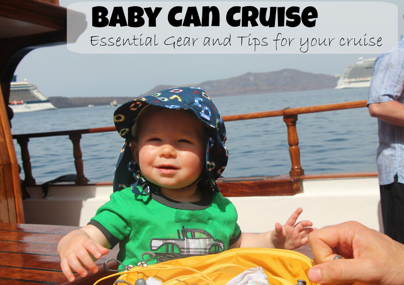 Baby Can Cruise: Essential Gear and Tips for Your Cruise