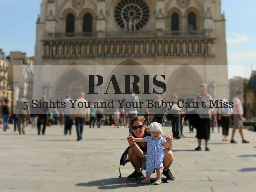 Paris: 5 Sights You and Your Baby Can't Miss. Read more at www.BabyCanTravel.com/blog