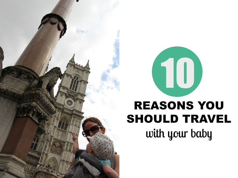 10 Reasons You Should Travel with Your Baby