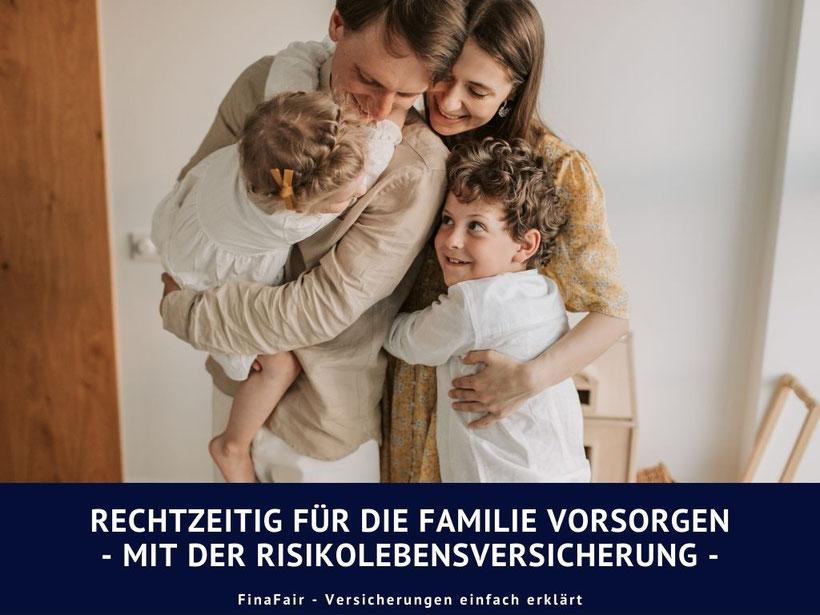 Rechtzeitig für die Familie vorsorgen – mit der Risikolebensversicherung