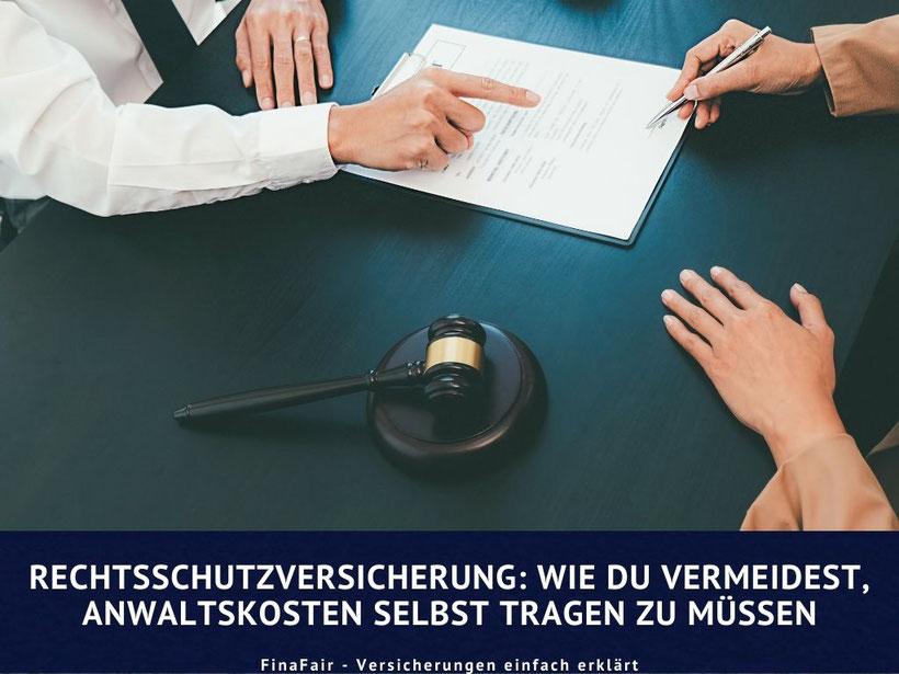 Anwaltskosten, Rechtsschutz, Leitfaden Rechtsschutzversicherung