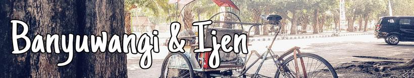 Reiseberichte Banyuwangi und Ijen