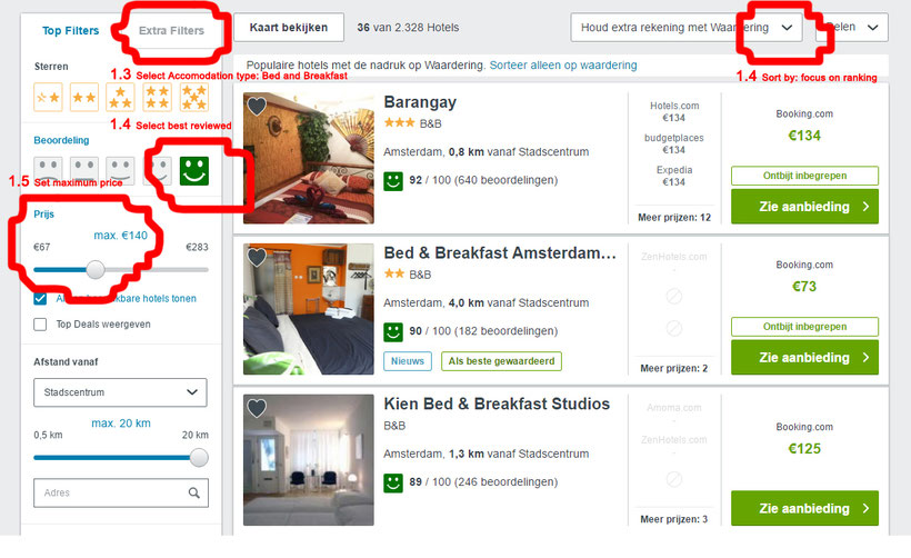 First decide which Bed and Breakfast in Amsterdam you would like to stay. Use Trivago to select a B&B within your budget.