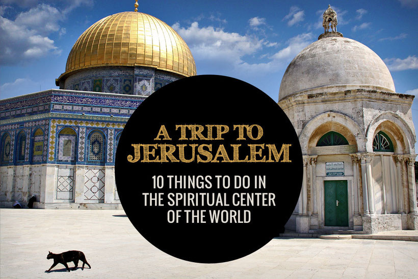 Jerusalem, Israel - 10 Things To Do In The Spiritual Center Of The World © Sabrina Iovino | JustOneWayTicket.com