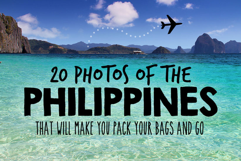 Travel The Philippines 2015 20 Photos That Will Make You Pack Your Bags And Go Just1wayticket