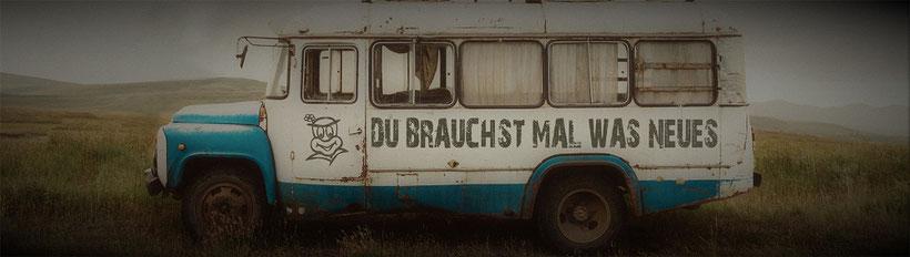 Du brauchst mal was Neues - alter Bus mit Humor