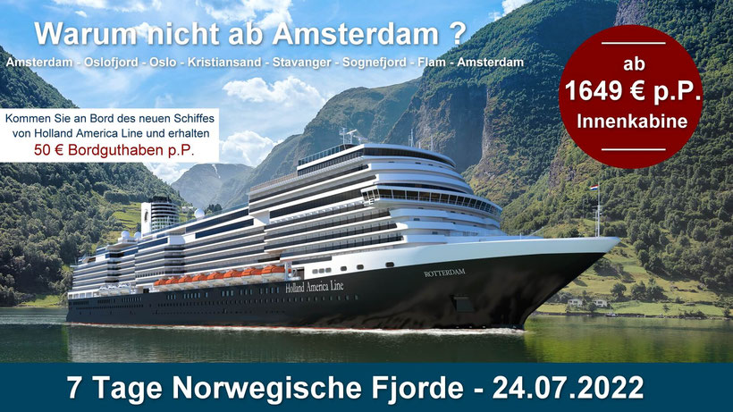 Norwegische Fjorde MS Rotterdam ab Amsterdam 7 Tage  24.07.2022  / Bordguthaben 50 € pro Person