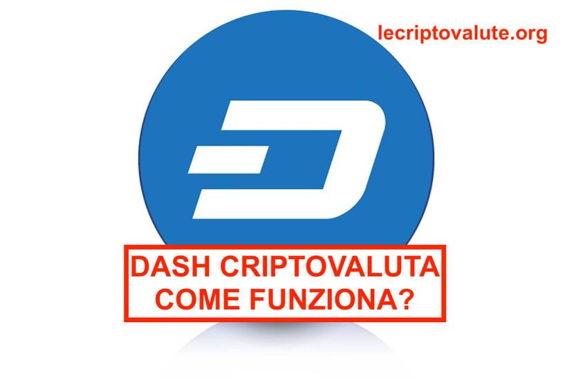 Dash criptovaluta come funziona - valore quotazione