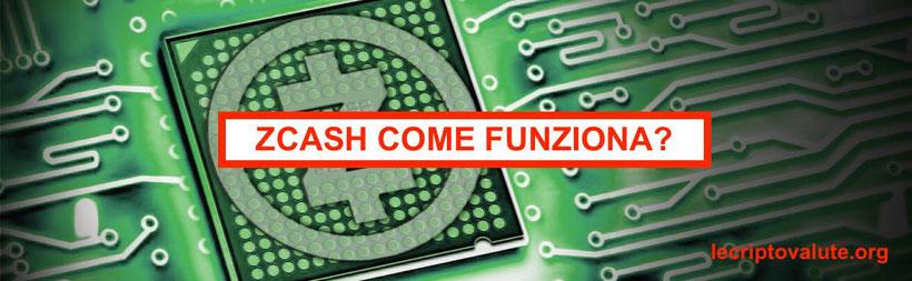 Zcash cos'è valore euro cosa sono come funziona - quotazione