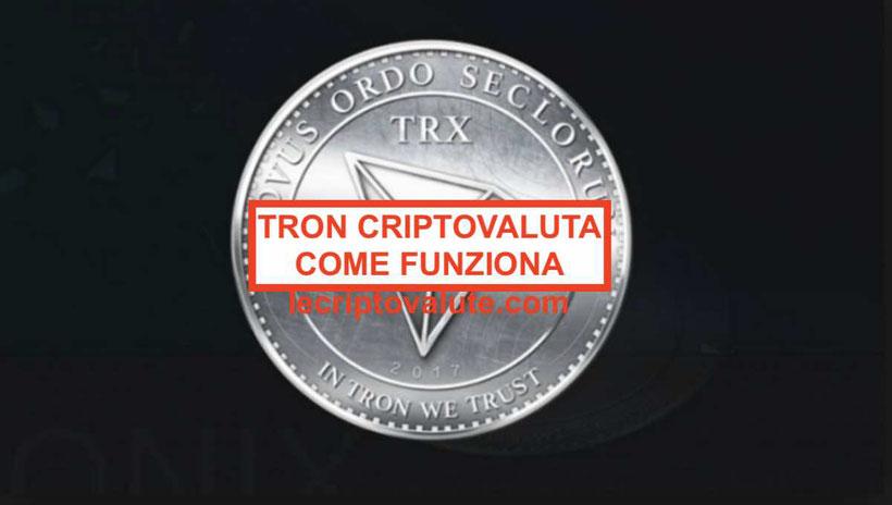 TRX Tron criptovaluta quotazione valore opinioni e notizie: Guida 2020