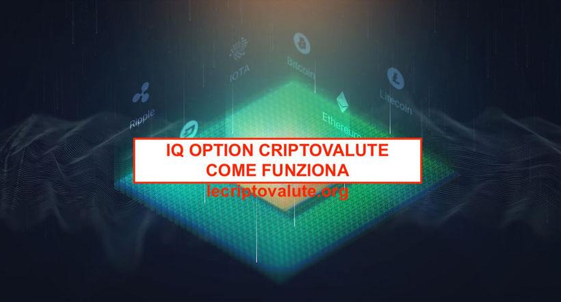iq option criptovalute opinioni recensioni come funziona