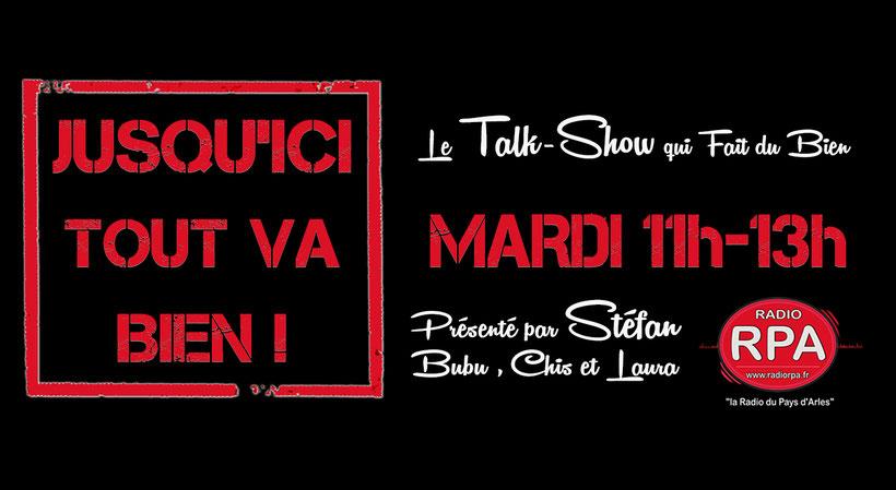 """Visuel Teaser de l'émission """"Jusqu'ici Tout va Bien"""" le Talk-Show du Mardi de 11h à 13h sur Radio RPA www.radiorpa.fr"""