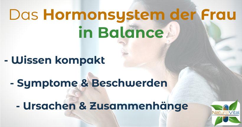 Das Hormonsystem der Frau in Balance - Wissen kompakt, Symptome & Beschwerden, Ursachen & zusammenhänge