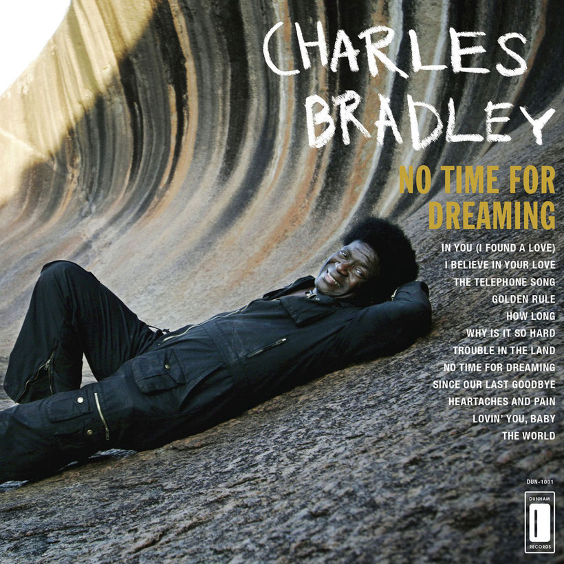Charles Bradley - 2011 - No Time For Dreaming