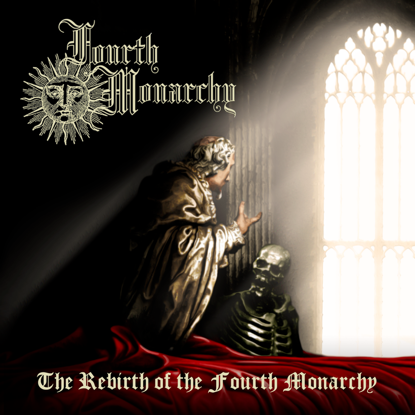 Black Metal,Fourth Monarchy, The Rebirth of the Fourth Monarchy