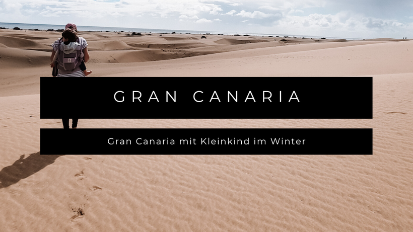 Gran Canaria Kleinkind Kind Baby Urlaub