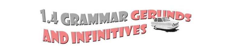 Section heading: Grammar - Gerunds and infinitives