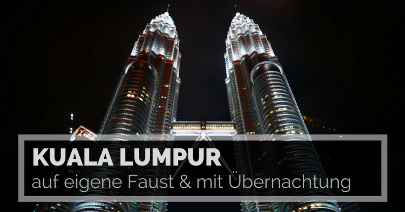 Kuala Lumpur auf eigene Faust