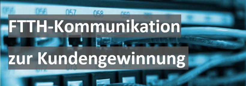 FTTH Kommunikation zur Kundengewinnung
