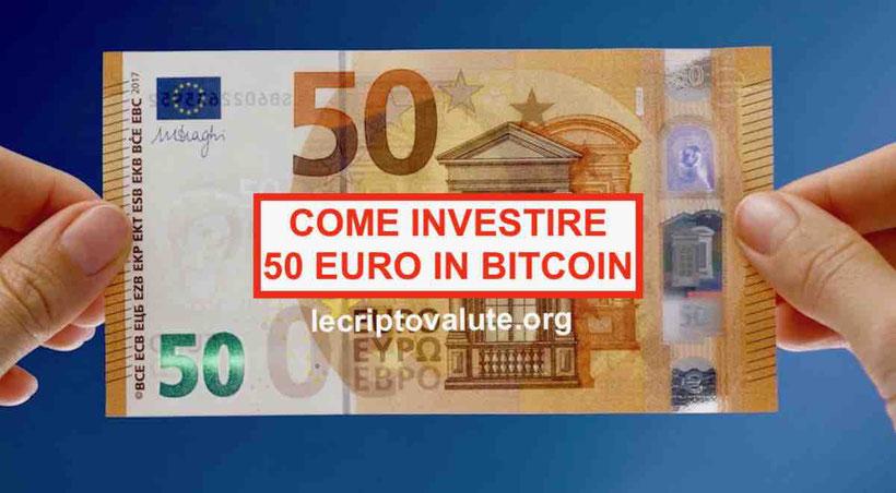 come investire 50 euro in bitcoin depositare piccole somme