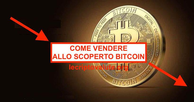 Come vendere allo scoperto Bitcoin esempio significato Guida