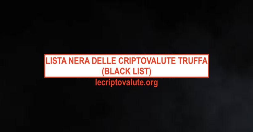 lista nera criptovalute truffa black list 2018-2020