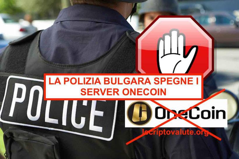polizia bulgara spegne e chiude server onecoin truffa schema ponzi piramidale