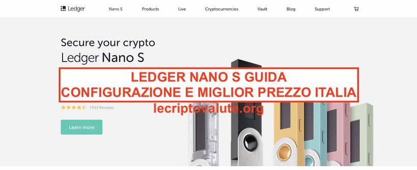 Ledger Nano S e x come funziona prezzo Italia Guida per principianti 2019