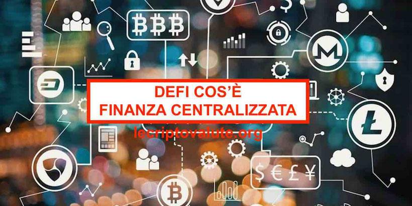 DeFi cos'è la Finanza Decentralizzata? Come funziona