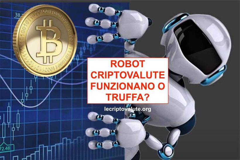Robot criptovalute trading automatico bitcoin truffa o funziona