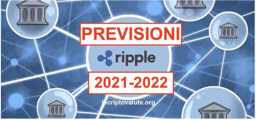 ripple previsioni 2021 - 2022 criptomoneta