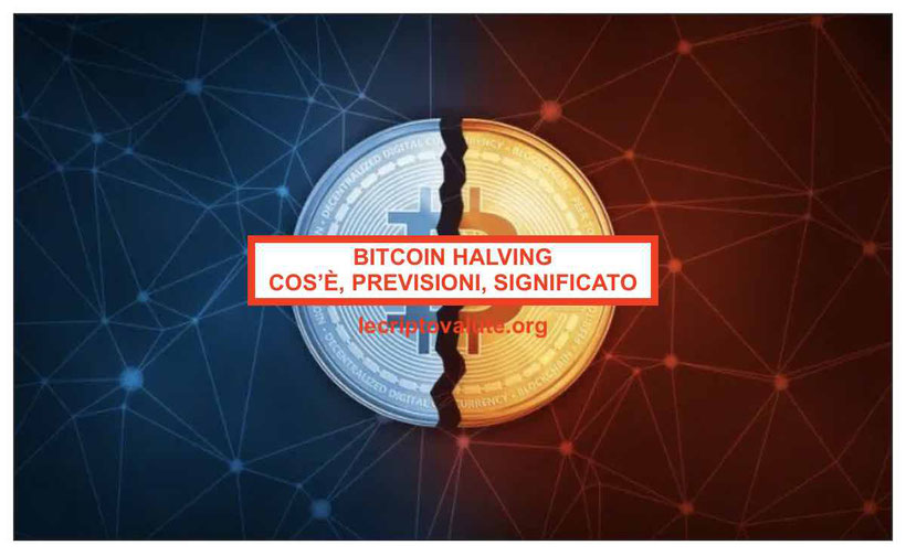 Bitcoin halving cos'ètra speculazione, significato previsioni