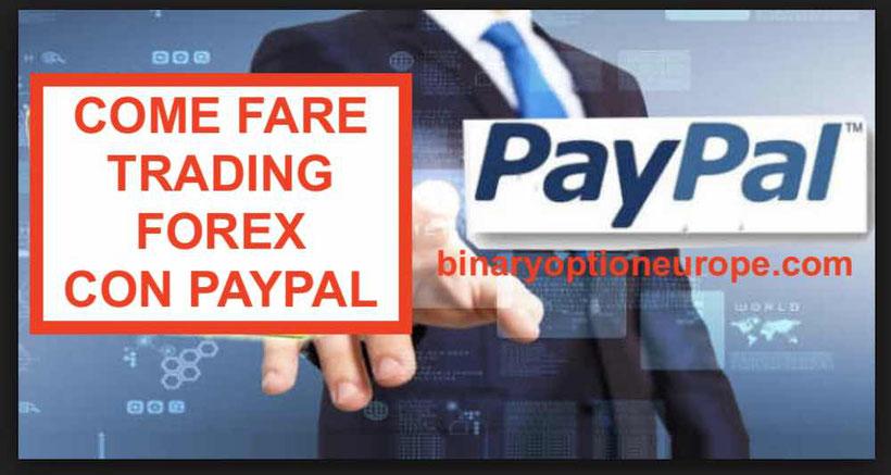 come fare trading forex paypal guida pratica deposito migliori broker
