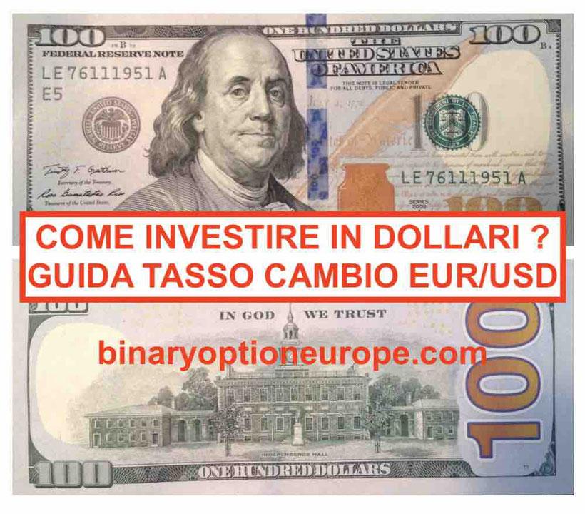 Come investire in dollari nel 2019-2021: guida tasso cambio euro dollaro